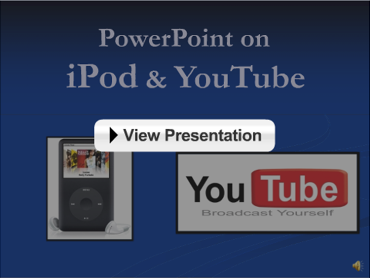 PowerPoint on iPod & YouTube